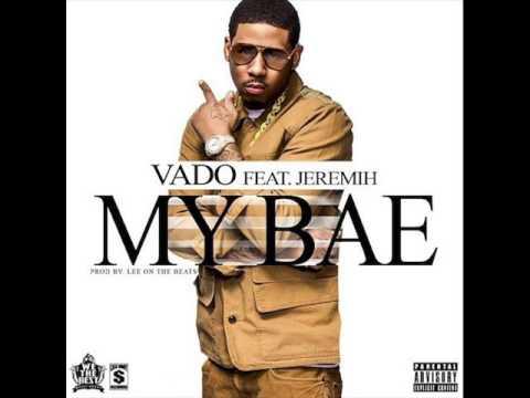 Vado Ft Jeremih -- My Bae