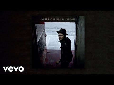 James Bay - Clocks Go Forward (Audio)