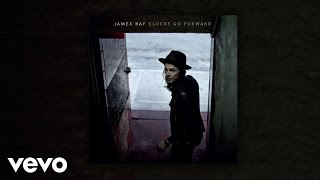 James Bay - Clocks Go Forward (Audio)