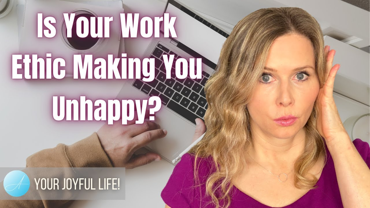 Is Your Work Ethic Making You Unhappy?