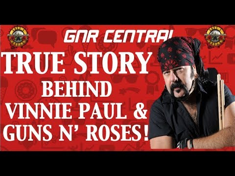 Guns N' Roses: The True Story Behind Vinnie Paul (Pantera, Hellyeah) and GNR! Vinnie Passes Away