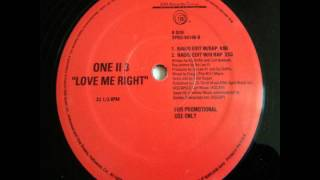 One II 3 - Love Me Right (Radio Edit Without Rap)
