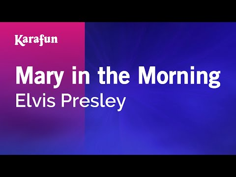 Karaoke Mary In The Morning - Elvis Presley *