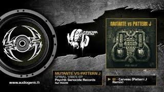 DJ MUTANTE VS PATTERN J - B1 - CERVEAU (PATTERN J REMIX) - SPINAL VIBES - PKG39