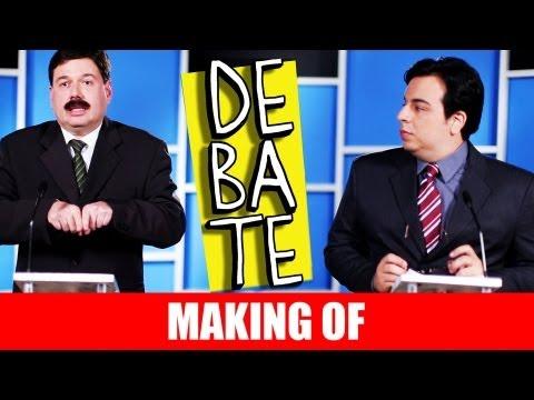 MAKING OF – DEBATE