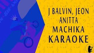 KARAOKE | J Balvin, Jeon, Anitta - Machika