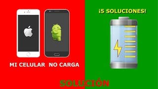¡5 Posibles Causas y Soluciones! Mi Celular No Carga (Ver Video en PC) Leer Descripción.