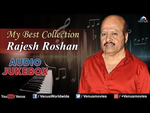 """Rajesh Roshan"" My Best Collection | Audio Jukebox"