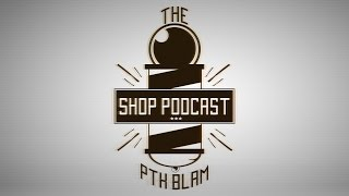THE SHOP PODCAST EP. 11 W WORRYWART