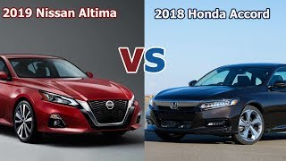 2019 Nissan Altima vs. 2018 Honda Accord [Lastest News]