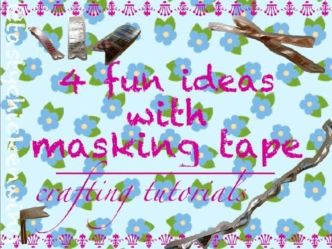 4 fun ideas with masking tape