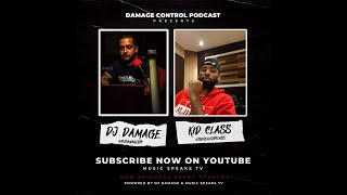 Kid Class Talks First Major Placement, Never Chasing Money | Damage Control Podcast | Episode 22