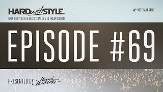 Episode 69 | HARD with STYLE | Presented by Headhunterz