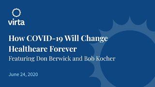 Webinar: How Covid-19 Will Change Healthcare Forever June 24, 2020