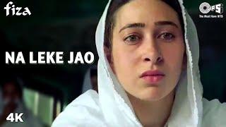 Na Leke Jao - Fiza - Karishma Kapoor &Hrithik Roshan - Full Song