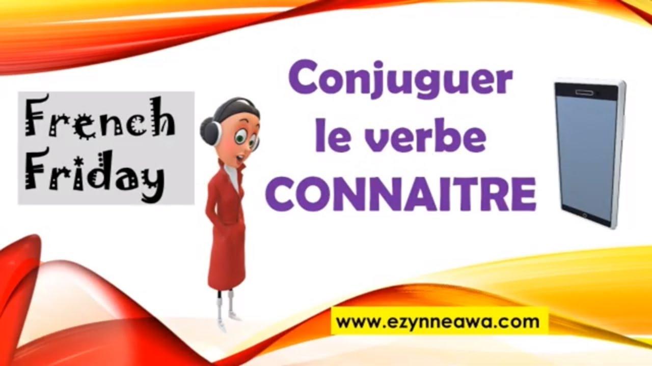 Conjuguer Le Verbe Connaitre Learn Basic French Ezinneawa Tv Youtube