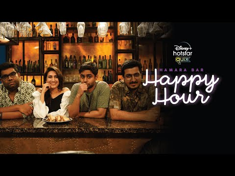 Disney+ Hotstar Quix Presents Hamara Bar Happy Hour | Trailer | Stream From 7th May