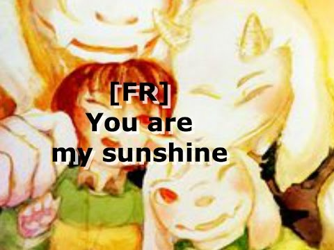 FR You are my sunshine  Tu es mon rayon de soleil