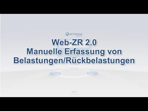 AKTIVBANK AG Web-ZR 2.0 Zentralregulierung: Manuelle Erfassung Von Belastungen/Rückbelastungen