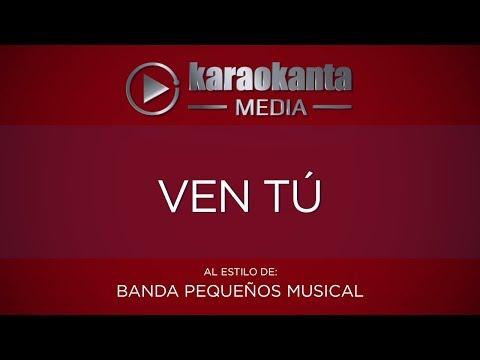Banda Pequeños Musical - Ven tú