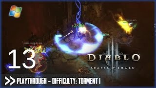 Diablo 3: Reaper of Souls (PC) - Pt.13 [Difficulty Torment I]