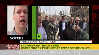 GÉOPOLITIQUE INTERNATIONALE DU 15 04 2018: FRAPPES CONTRE LA SYRIE