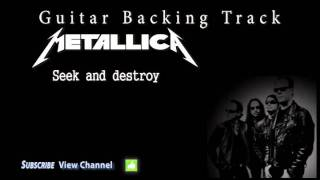 Metallica - Seek and destroy (Guitar Backing Track)