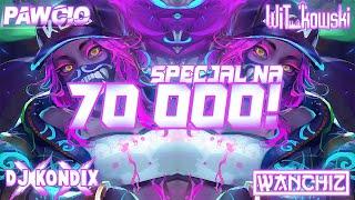🔊 JAK PIERDOLNIE, TO ZABIJE!! 🔊 SPECJAL NA 70K 🤩😵 DJ WiT_kowski x Pawcio x DJ KondiX x WANCHIZ