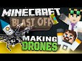 Minecraft Mods - Blast Off! #61 - MAKING DRONES