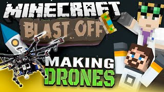 Minecraft Mods - Blast Off! #61 - MAKING DRONES