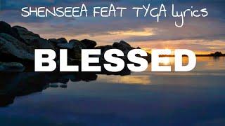 Shenseea Blessed feat Tyga Lyrics