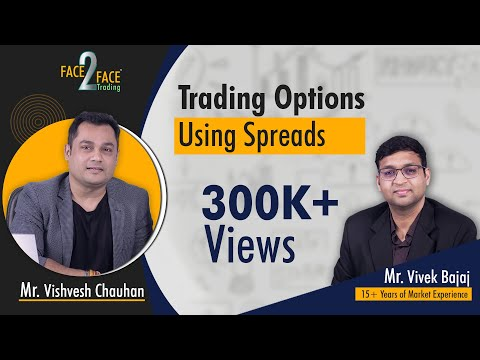 Face2face : Trading Options using Spreads (Hinglish)