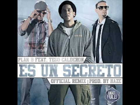 plan b ft tego calderon - es un secreto (official remix) (original