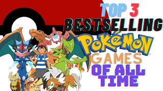 Top 3 Best Selling Pokemon Games - UPDATED - (2020)