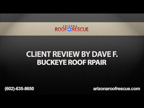 Dave F. Review of Buckeye Roof Repair | Arizona Roof Rescue