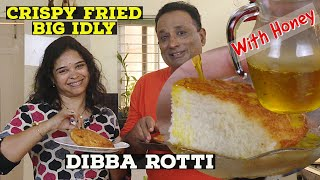 Breakfast Cake - Crispy Fried Big Idly With Honey - Traditional Recipe  at Weddings - Dibba Rotti