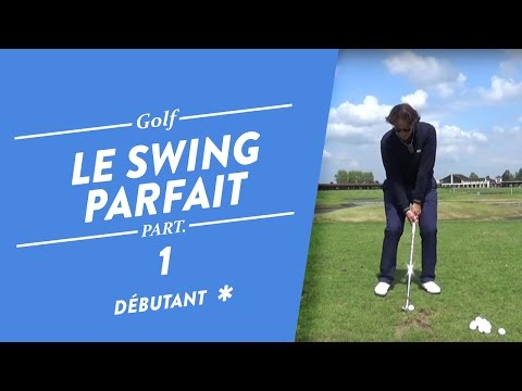 LE SWING PARFAIT ET AUTOMATIQUE – COURS DE GOLF