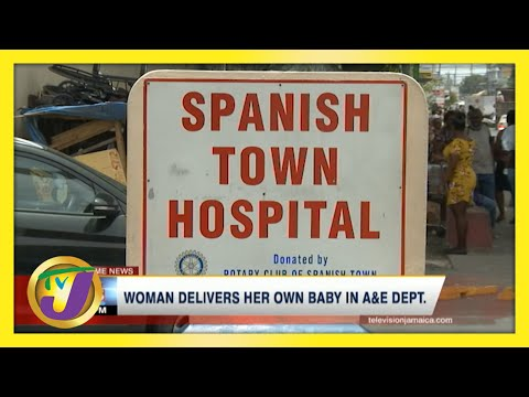 Woman Delivers Her Own Baby at Hospital in Jamaica   TVJ News - June 7 2021
