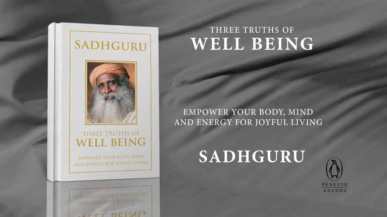 Three Truths of Well Being - New Book by Sadhguru - YouTube Sadhguru