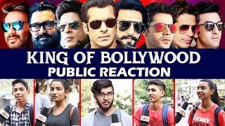 कौन है Bollywood का असली KING - PUBLIC REACTION   Salman, Shahrukh, Aamir, Ajay, Akshay