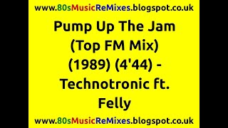 Pump Up The Jam (Top FM Mix) - Technotronic ft. Felly | 80s Club Mixes | 80s Club Music | 80s Dance