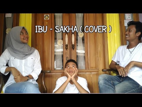 Sakha - Ibu (Accoustic Cover)