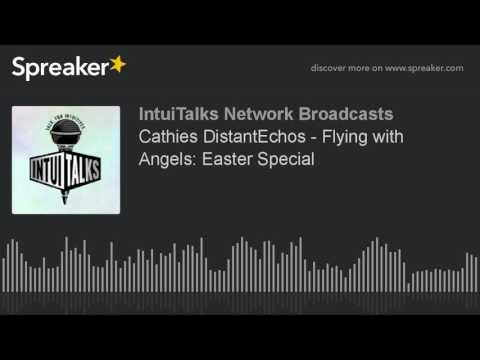 Cathies DistantEchos - Flying with Angels: Easter Special