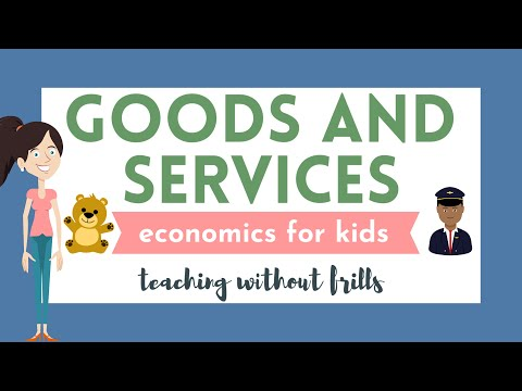 Economics for Kids: Goods and Services