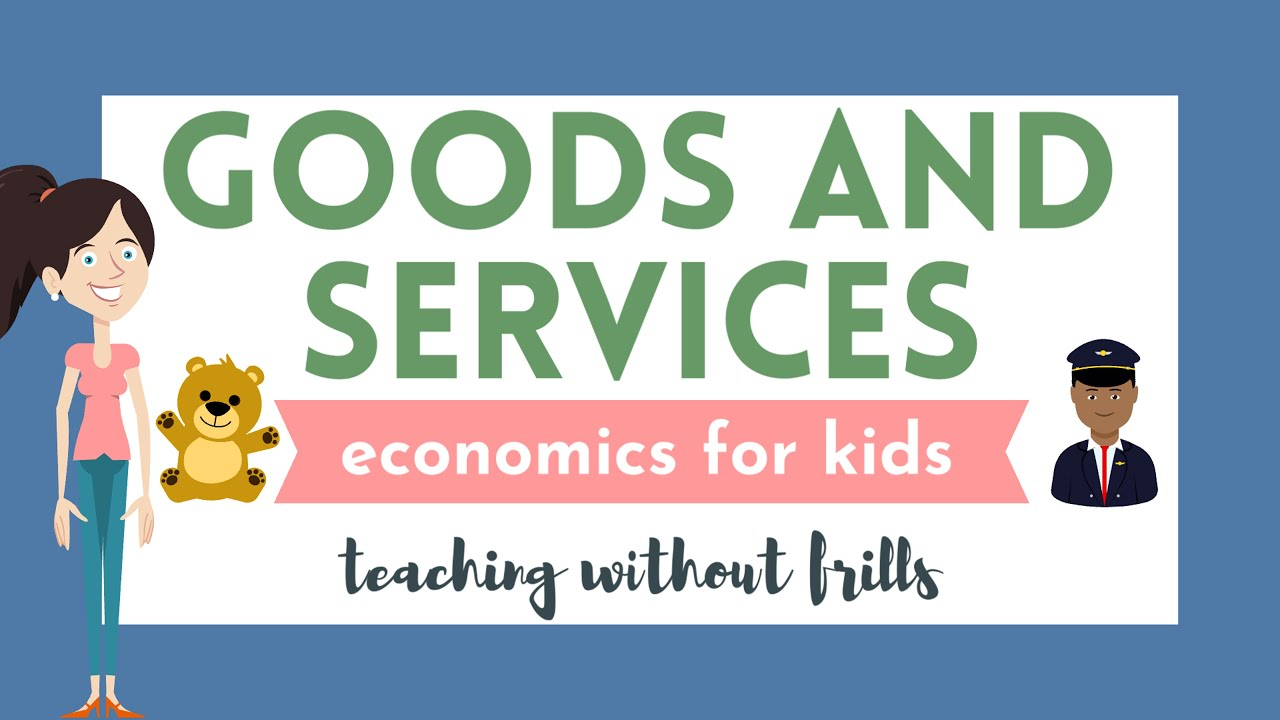 medium resolution of Economics for Kids: Goods and Services - YouTube