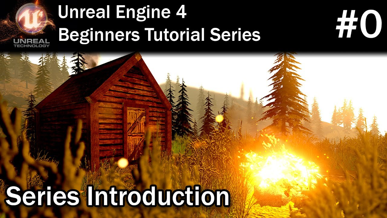 Unreal Engine 4 Tutorial for Beginners - #0 Series Introduction