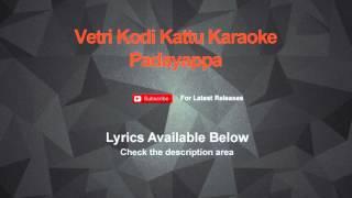 Vetri Kodi Kattu Karaoke Padayappa Karaoke
