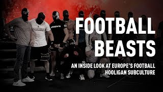 Football Beasts: An inside look at Europe's football hooligan subculture (Trailer) Premiere 04/24