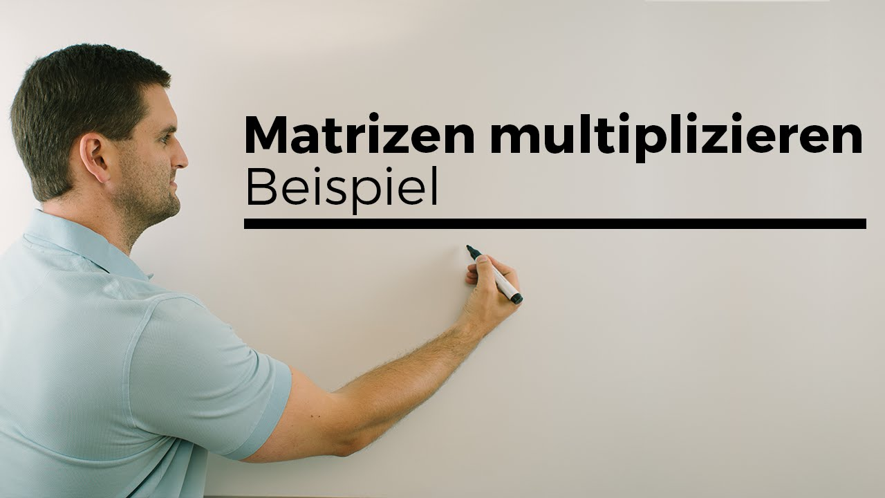 Matrizen multiplizieren, Matrixmultiplikation, Beispiel | Mathe by ...