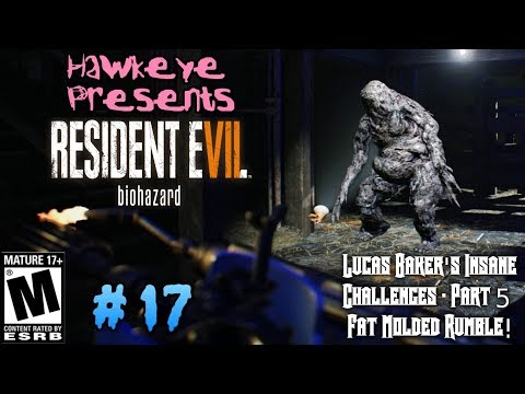 Resident Evil 7: Biohazard - #17: Lucas Baker's Insane Challenges: Pt 5 - Fat Molded Rumble!